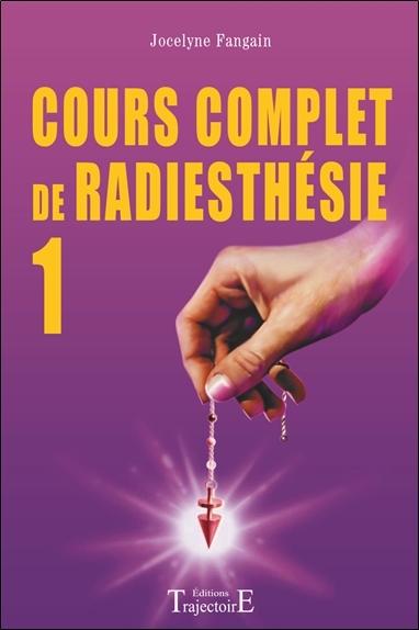 COURS COMPLET DE RADIESTHESIE T.1