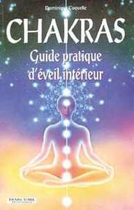 CHAKRAS - GUIDE PRATIQUE D'EVEIL INTERIEUR