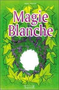 MAGIE BLANCHE - M. PHILIBERT
