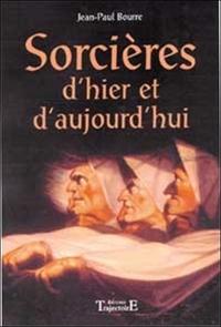 SORCIERES D'HIER ET D'AUJOURD'HUI