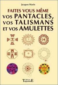 FAITES VOUS-MEME VOS PANTACLES ET TALISMANS