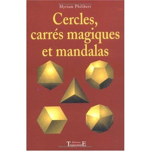 CERCLES. CARRES MAGIQUE. MANDALAS
