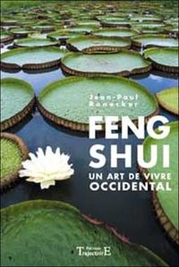 FENG SHUI - UN ART DE VIVRE OCCIDENTAL