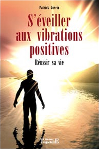 S'EVEILLER AUX VIBRATIONS POSITIVES