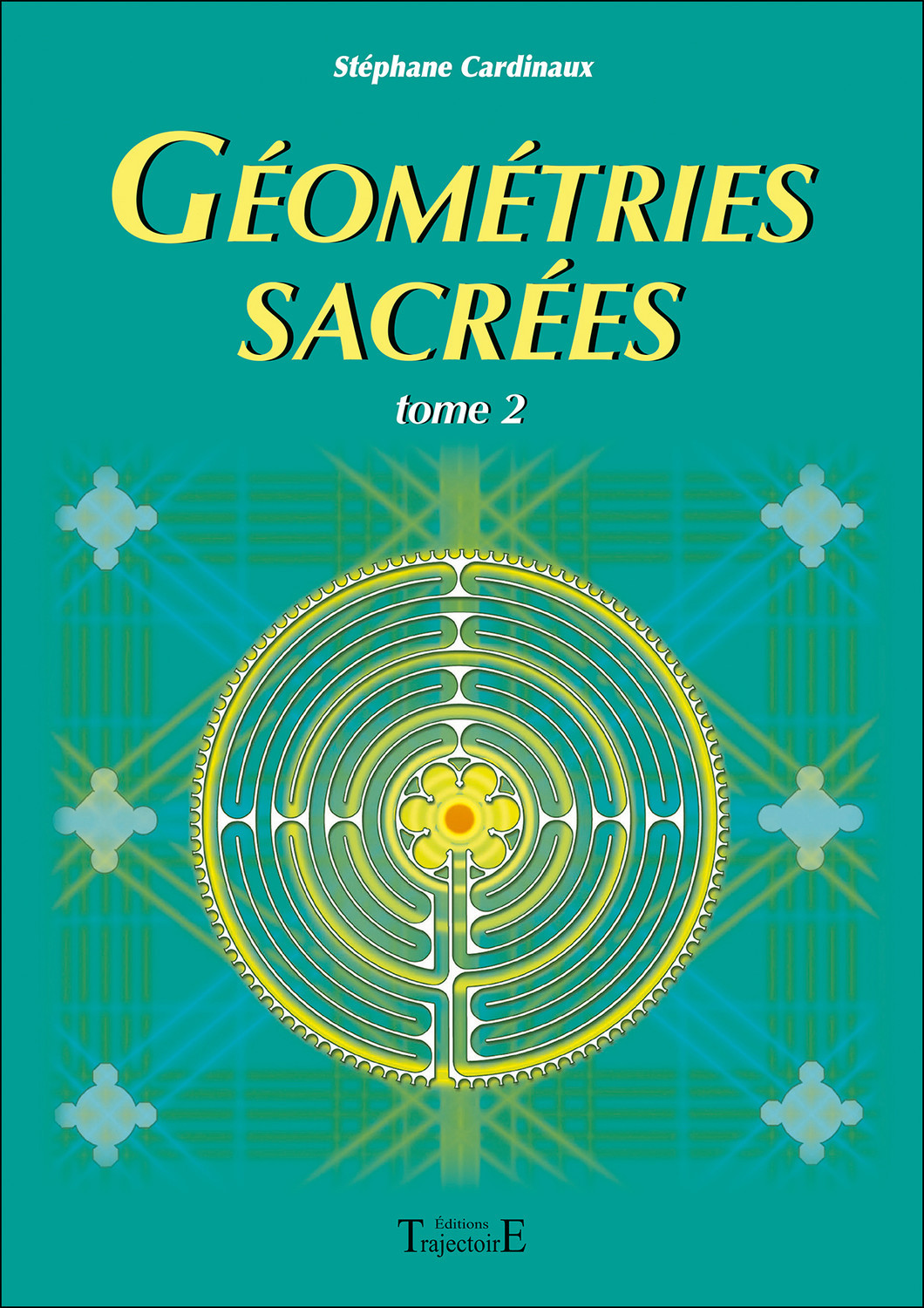 GEOMETRIES SACREES TOME 2