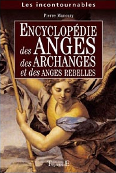 ENCYCLOPEDIE ANGES. ARCHANGES. ANGES REBELLES