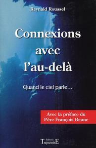 CONNEXIONS AVEC L'AU-DELA - QUAND LE CIEL PARLE...