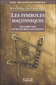 SYMBOLES MACONNIQUES ECLAIRES PAR LEURS SOURCES ANCIENNES