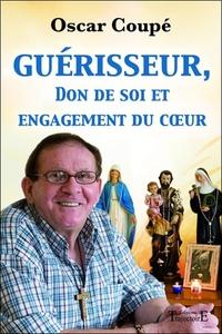 GUERISSEUR, DON DE SOI ET ENGAGEMENT DU COEUR