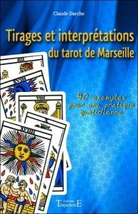 TIRAGES ET INTERPRETATIONS DU TAROT DE MARSEILLE