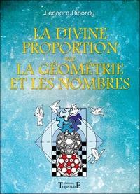 LA DIVINE PROPORTION PAR LA GEOMETRIE ET LES NOMBRES