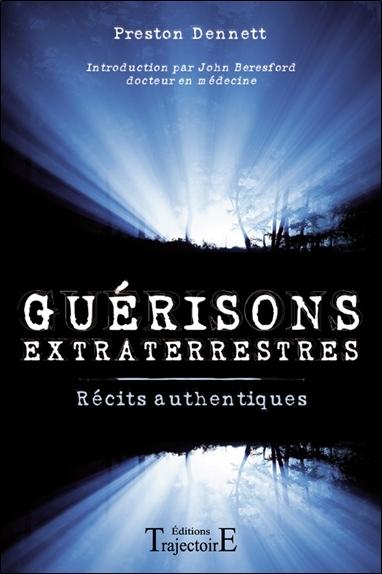 GUERISONS EXTRATERRESTRES - RECITS AUTHENTIQUES