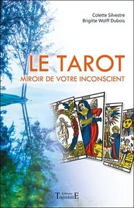 LE TAROT - MIROIR DE VOTRE INCONSCIENT