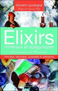 ELIXIRS MINERAUX ET SPAGYRIQUES - LES REMEDES DE PARACELSE