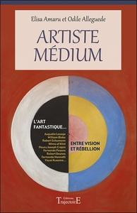 ARTISTE MEDIUM - ENTRE VISION ET REBELLION