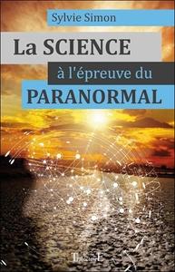 LA SCIENCE A L'EPREUVE DU PARANORMAL