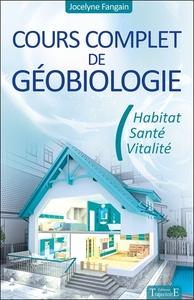 COURS COMPLET DE GEOBIOLOGIE - HABITAT - SANTE - VITALITE