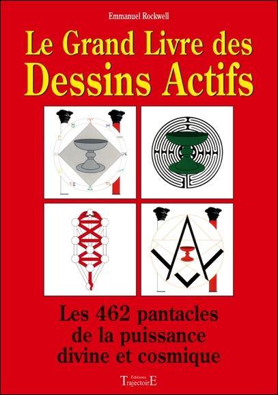 LE GRAND LIVRE DES DESSINS ACTIFS - LES 462 PANTACLES DE LA PUISSANCE DIVINE ET COSMIQUE