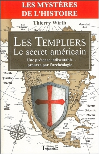 LES TEMPLIERS - LE SECRET AMERICAIN - UNE PRESENCE INDISCUTABLE PROUVEE PAR L'ARCHEOLOGIE