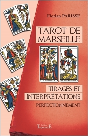 TAROT DE MARSEILLE - TIRAGES ET INTERPRETATIONS - PERFECTIONNEMENT