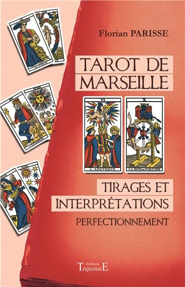 TAROT DE MARSEILLE - TIRAGES ET INTERPRETATIONS - PERFECTIONNEMENT
