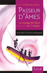 PASSEUR D'AMES - LE VOYAGE DE L'AME EN 7 ETAPES