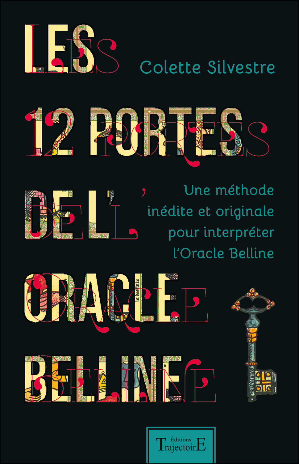 LES 12 PORTES DE L'ORACLE BELLINE - UNE METHODE INEDITE ET ORIGINALE POUR INTERPRETER L'ORACLE BELLI