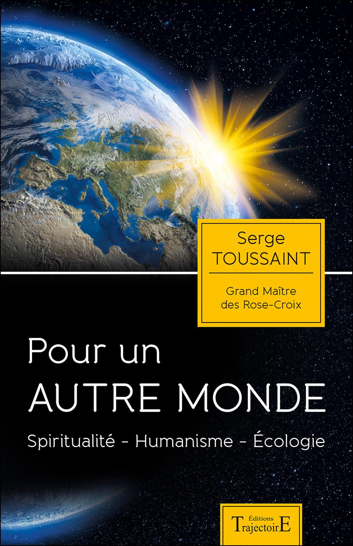 POUR UN AUTRE MONDE - SPIRITUALITE - HUMANISME - ECOLOGIE