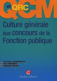 QCM ET QRC. CULTURE GENERALE AUX CONCOURS DE LA FONCTION PUBLIQUE