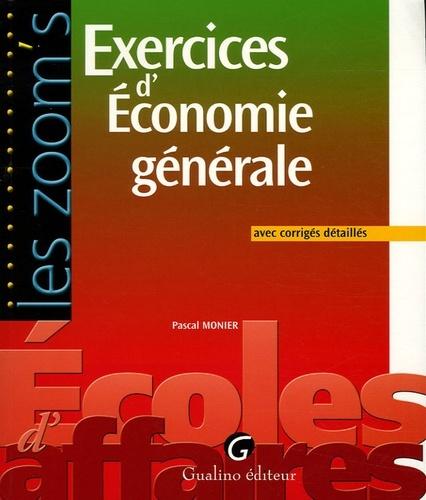 ZOOM'S. EXERCICES D'ECONOMIE GENERALE AVEC CORRIGES DETAILLES
