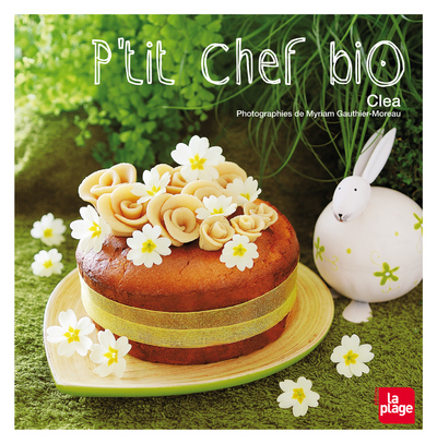 P'TIT CHEF BIO - CUISINER AVEC LES ENFANTS