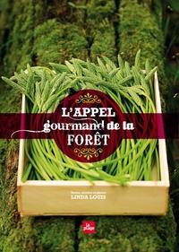 L'APPEL GOURMAND DE LA FORET