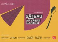 GATEAU AU YAOURT - VARIATIONS BIO