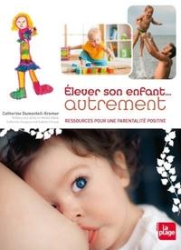 ELEVER SON ENFANT...AUTREMENT (NOUVELLE EDITION)