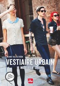 VESTIAIRE URBAIN - 16 MODELES A COUDRE