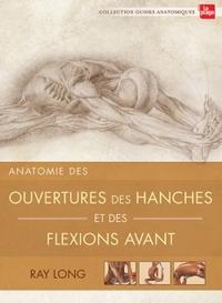 ANATOMIE DES OUVERTURES DES HANCHES ET DES FLEXIONS AVANT