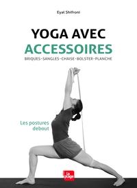 YOGA AVEC ACCESSOIRES - LES POSTURES DEBOUT