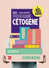 MON PROGRAMME CETOGENE - 4 SEMAINES DE MENUS ET DE BATCH COOKING