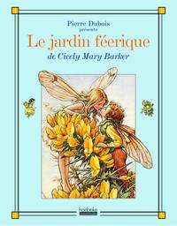 LE JARDIN FEERIQUE DE CICELY MARY BARKER
