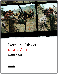 DERRIERE L'OBJECTIF D'ERIC VALLI - PHOTOS ET PROPOS