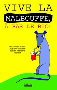 VIVE LA MALBOUFFE, A BAS LE BIO !