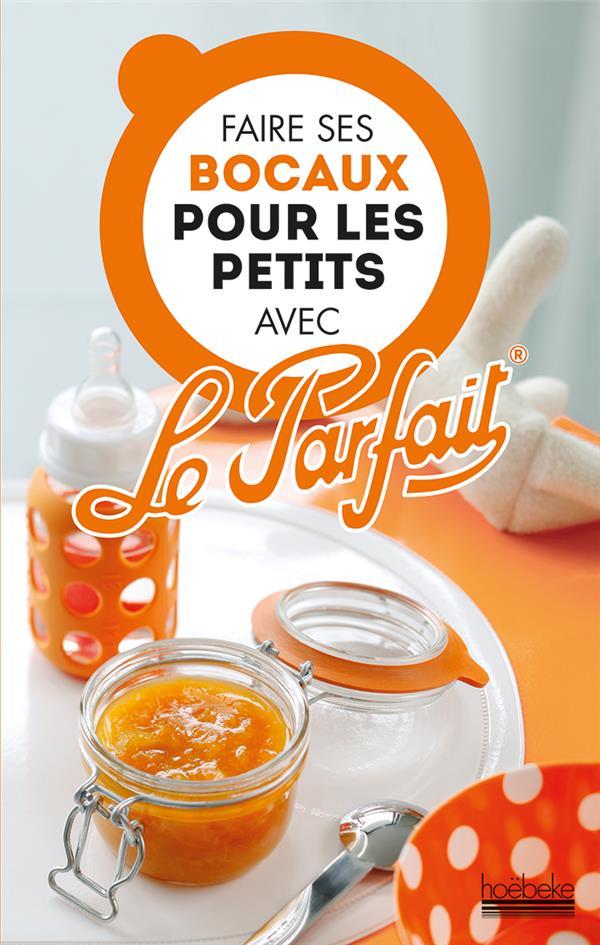 FAIRE SES BOCAUX POUR LES PETITS AVEC LE PARFAIT