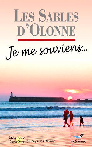 SABLES D'OLONNE, JE ME SOUVIENS  (LES)