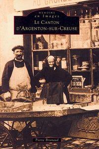 ARGENTON-SUR-CREUSE (CANTON D')