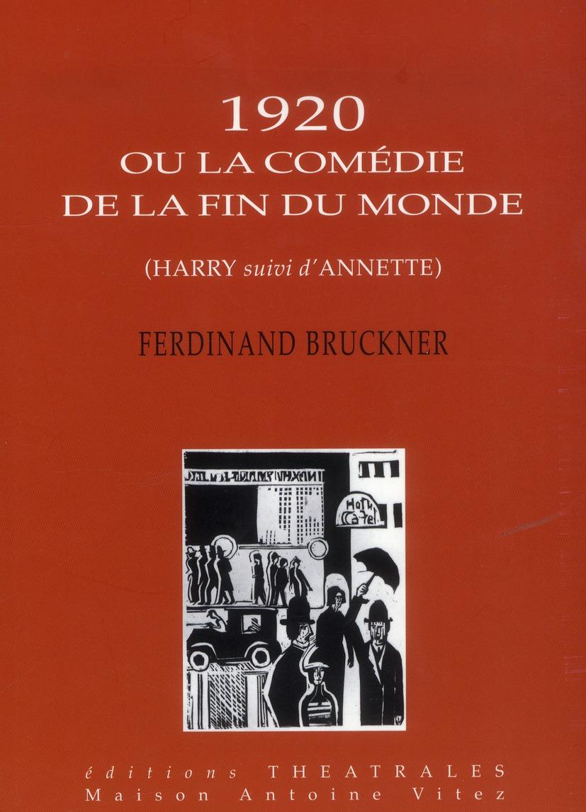 1920 OU LA COMEDIE DE LA FIN DU MONDE UN CYCLE DE THEODOR TAGGER