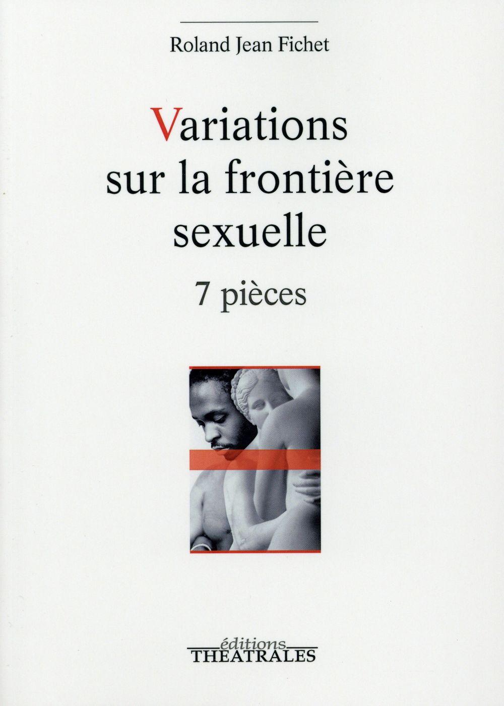 VARIATIONS SUR LA FRONTIERE SEXUELLE 7 PIECES