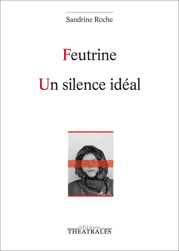 FEUTRINE UN SILENCE IDEAL