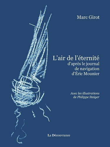 L AIR DE L ETERNITE D'APRES LE JOURNAL DE NAVIGATION D'ERIC MOUNIER