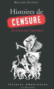 HISTOIRES DE CENSURE - ANTHOLOGIE EROTIQUE
