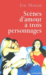 SCENES D'AMOUR A TROIS PERSONNAGES